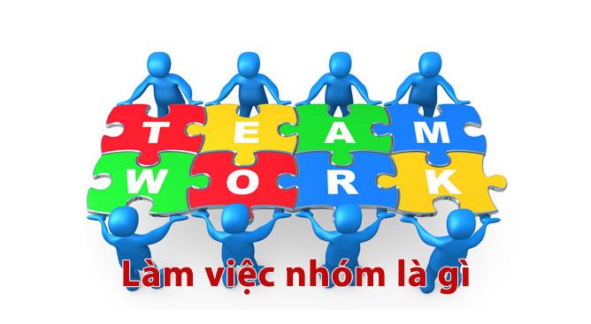 Kỹ năng làm việc nhóm là gì?